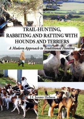 Trail-Hunting, Rabbiting and Ratting with Hounds and Terriers