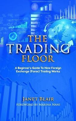 The Trading Floor: Trading Strategies, Work from Home, Day Trading, Double Your Income, Trading Platforms, FX, News