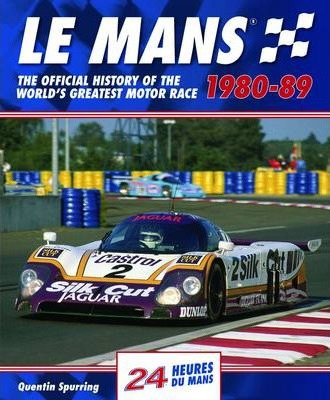Le Mans : The Official History of the World's Greatest Motor Race, 1980-89