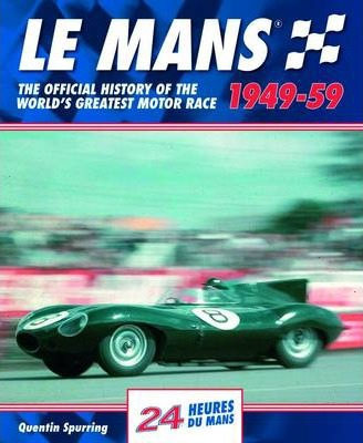 Mans : The Official History of the World's Greatest Motor Race, 1949-59