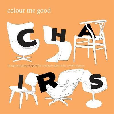 Colour Me Good: Chairs