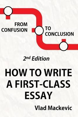 from confusion to conclusion how to write a first class essay  from confusion to conclusion how to write a first class essay