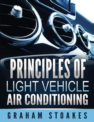 Principles of Light Vehicle Air Conditioning