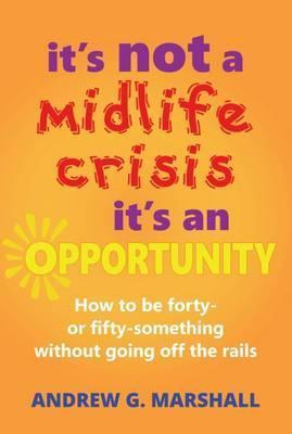 It's Not a Midlife Crisis, it's an Opportunity