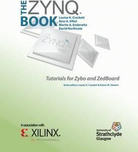 The Zynq Book Tutorials for Zybo and Zedboard : Louise H