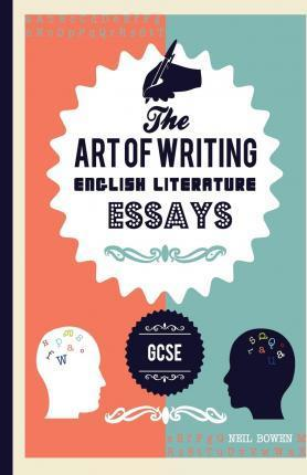 the art of writing english literature essays neil c bowen  the art of writing english literature essays