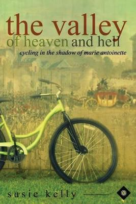 The Valley of Heaven and Hell: Cycling in the Shadow of Marie Antoinette 2015