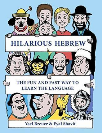 Hilarious Hebrew : The Fun and Fast Way to Learn the Language