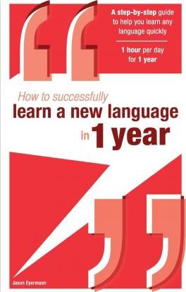 How to Successfully Learn a New Language in 1 Year