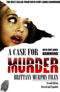 A Case for Murder Brittany Murphy Files