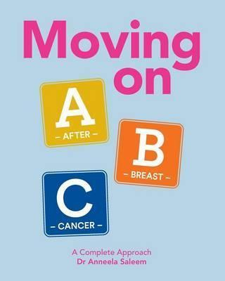 Moving on ABC – After Breast Cancer : A Complete Approach – Dr. Anneela Saleem