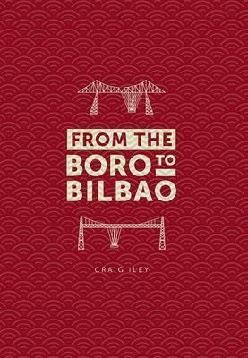 From the Boro to Bilbao