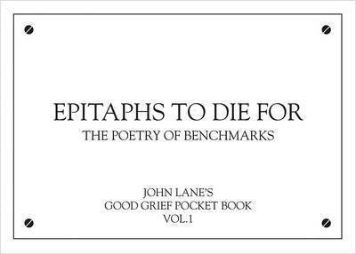 Epitaphs to Die for: The Poetry of Benchmarks: 1