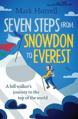 Seven Steps from Snowdon to Everest