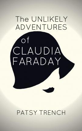 The Unlikely Adventures of Claudia Faraday