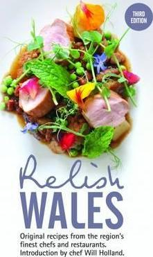 Relish Wales: Original Recipes from the Region's Finest Chefs and Restaurants: 3