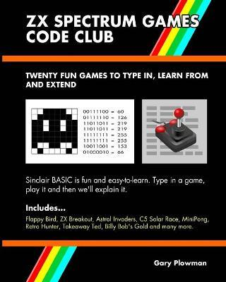 ZX Spectrum Games Code Club : Twenty Fun Games to Code and Learn