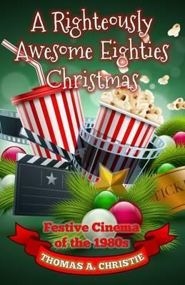 A Righteously Awesome Eighties Christmas