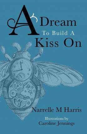 A Dream To Build A Kiss On