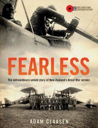 Fearless : The extraordinary untold story of New Zealand's Great War airmen