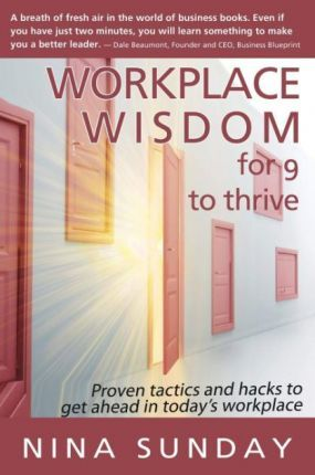 Workplace Wisdom for 9 to thrive