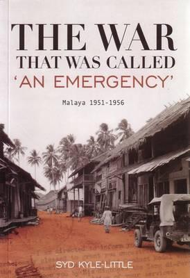 The War That Was Called 'An Emergency'