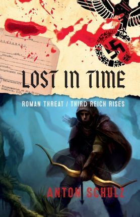 Lost in Time - Roman Threat/Third Reich Rises