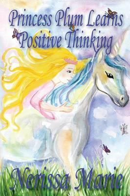 Princess Plum Learns Positive Thinking (Inspirational Bedtime Story for Kids Ages 2-8, Kids Books, Bedtime Stories for Kids, Children Books, Bedtime Stories for Kids, Kids Books, Baby, Books for Kids)