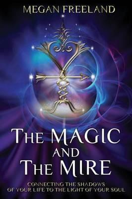 The Magic and The Mire