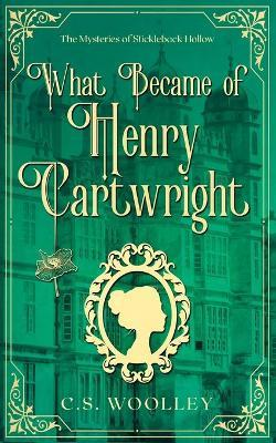 What Became of Henry Cartwright