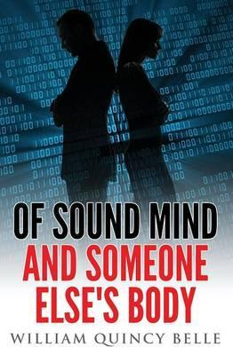 Of Sound Mind and Someone Else's Body
