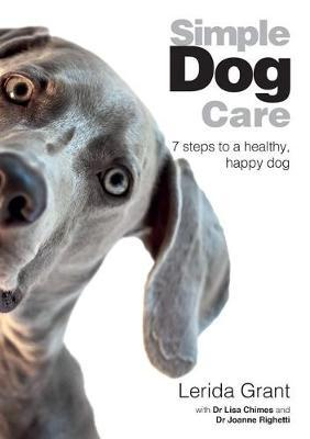 Simple Dog Care : 7 Steps to a Healthy, Happy Dog