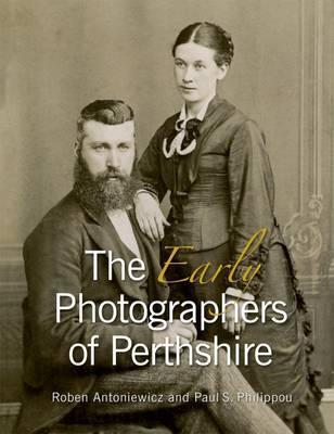 The Early Photographers of Perthshire