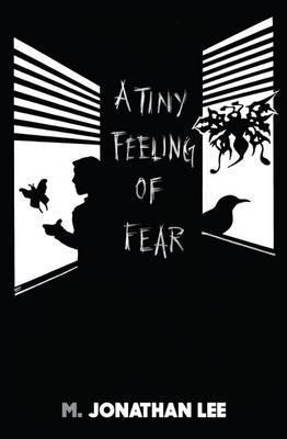 A Tiny Feeling of Fear