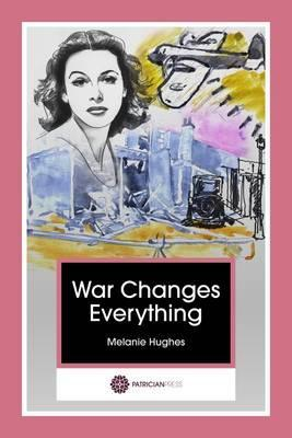 War Changes Everything