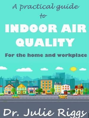 A Practical Guide to Indoor Air Quality