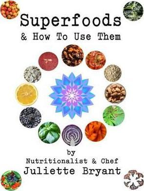 Superfoods and How to Use Them