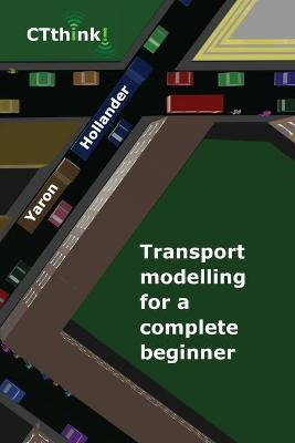 Transport Modelling for a Complete Beginner
