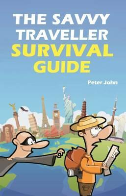 The Savvy Traveller Survival Guide