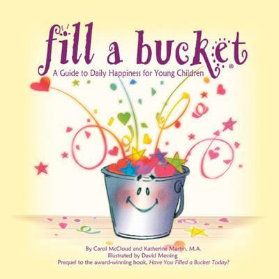 Fill A Bucket A Guide To Daily Happiness For Young Children