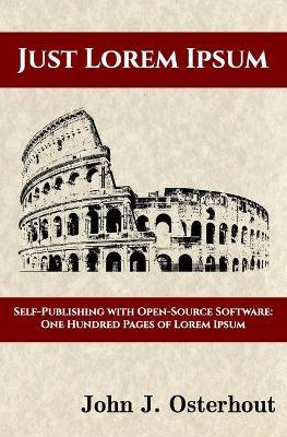 Just Lorem Ipsum: Self-Publishing with Open-Source Software: One Hunderd Pages of Lorem Ipsum