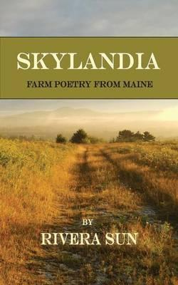 Skylandia  Farm Poetry from Maine