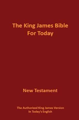 The King James Bible for Today New Testament : James Glen