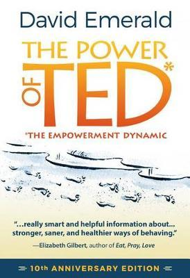 The Power of TED* (*The Empowerment Dynamic) : 10th Anniversary Edition