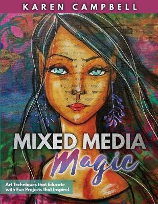 Mixed Media Magic : Art Techniques that Educate with Fun Projects that Inspire!
