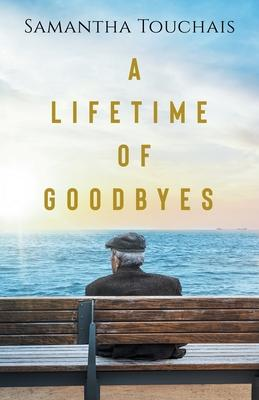 A Lifetime of Goodbyes