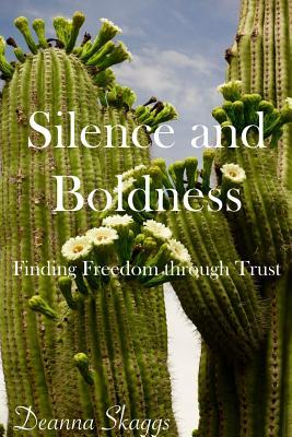 Silence and Boldness