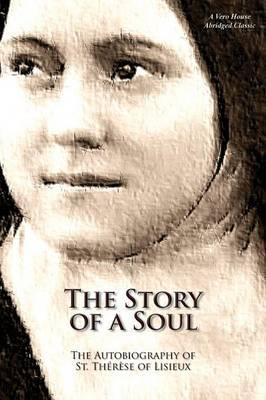 The Story of a Soul (a Vero House Abridged Classic)