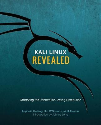 Kali Linux Revealed : Mastering the Penetration Testing Distribution