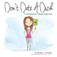 Don't Date a Dick